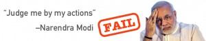 """Judge me for my actions"" –Narendra Modi — FAIL!"