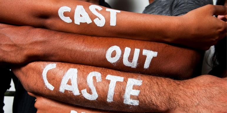 Cast out caste